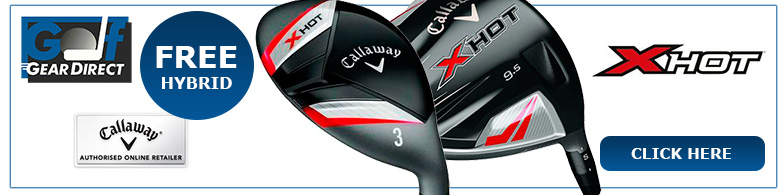 Callaway X Hot Deal Includes a FREE Hybrid