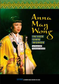 ANNA MAY WONG_ IN HER OWN WORDS