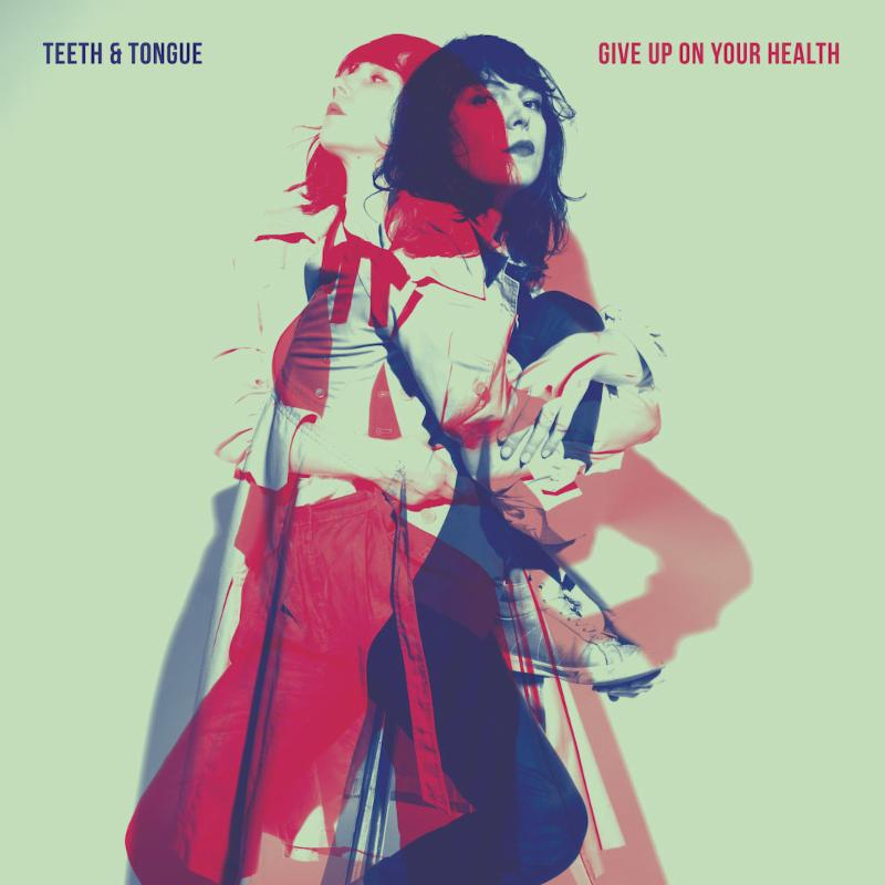 Teeth & Tongue- Give Up On Your Health Album Cover