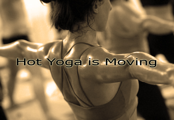 Hot Yoga is Moving