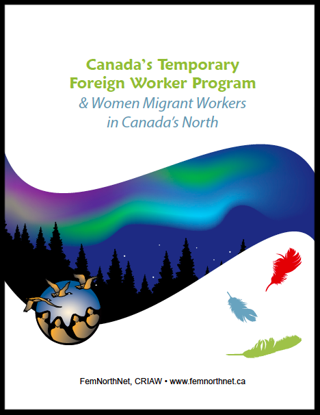 Canada_s Temporary Foreign Worker Program and Women Migrant Workers in Canada_s North report