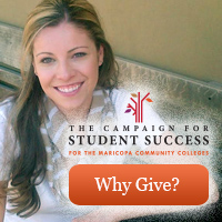 Maricopa Community College Foundation Student Success Campaign