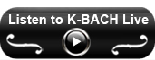 Listen to K-BACH Live