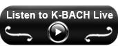 Listen to K-BACH Live