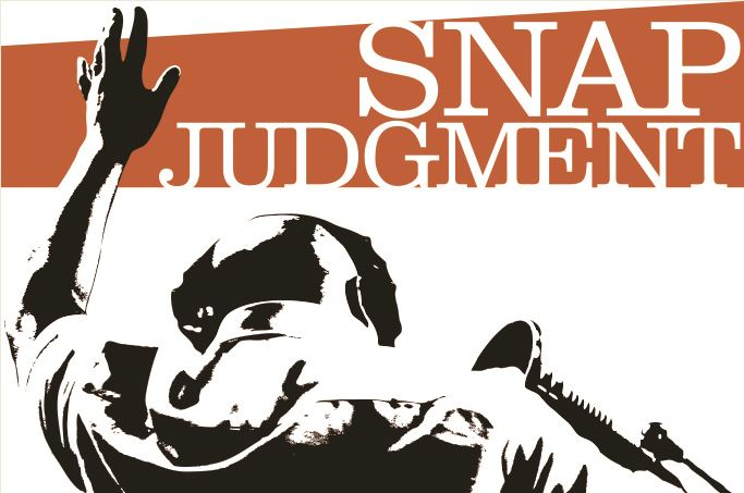 Snap Judgement