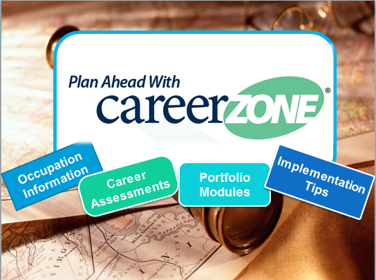 Plan ahead with CareerZone_ occupation information_ career assessments_ portfolio modules_ and implementation tips