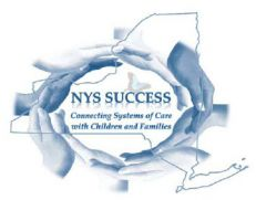 NYS Success Connecting Systems of Care with Children and Families