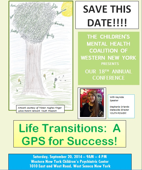 Save this date!!! The Children's Mental Health Coalition of Western New York presents our 18th annual conference with keynote speaker Stephanie Orlando, Statewide Director YOUTH POWER!: Life Transitions: A GPS For Success