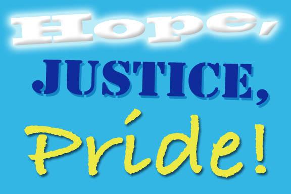 Hope, Justice, Pride!