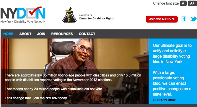 New York Disability Vote Network: A project of Center for Disability Rights. There are approximately 35 million voting age people with disabilities and only 15.6 million people with disabilities reported voting in the November 2012 elections. That means nearly 20 million people with disabilities did not vote. Let's change that. Join the NYDVN today. Our ultimate goal is to unify and solidify a large disability voting bloc in New York. With a large, passionate voting bloc, we can enact positive changes on a state level.