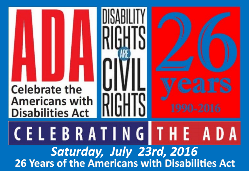 Celebrating the ADA banner. Saturday, july 23, 2016. 26 years of the americans with disabilities act