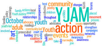 Youth Justice Awareness Month Word Cloud: families, policy, screening, October, youth-ed, involved, allies, art, scheduled, prosecuted, building, coalition, justice, CFYJ, working, community-led, advocacy, readings, youth, relationships, youth justice, actions, local, country, YJAM