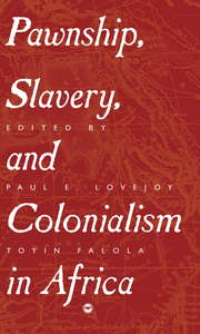 Pawnship, Slavery and Colonialism