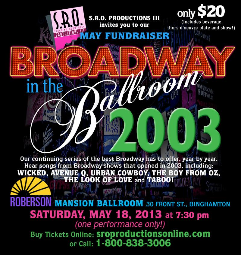 SRO Broadway in the Ballroom 2003