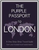 The Purple Passport to London