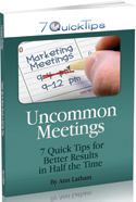 Uncommon Meetings - 7 Quick Tips for Better Results in Half the Time