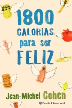 1800 calorías para ser feliz