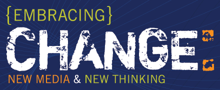 Embracing Change: New Media & New Thinking