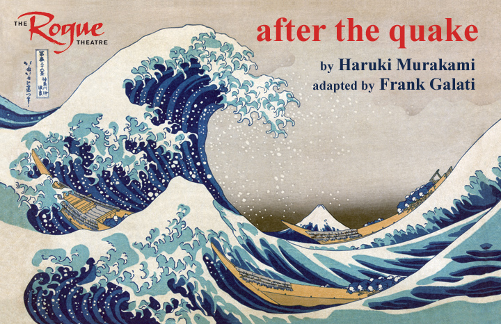 after the quake, by Haruki Murakami; adapted for the stage by Frank Galati
