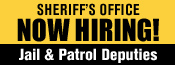 The Sheriff's Office is now accepting applications for Jail and Patrol Deputy