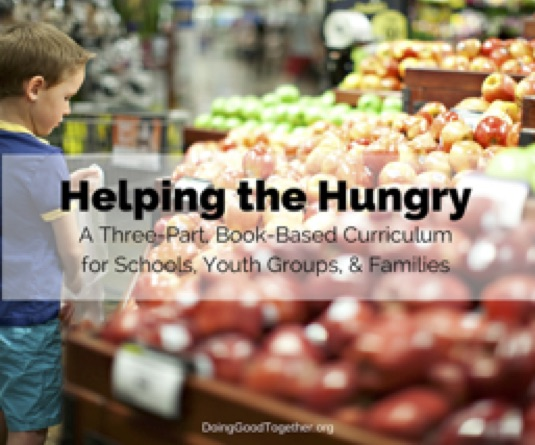 Helping the Hungry A Big Hearted Book Based Curriculum