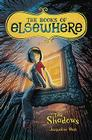 Bks of Elswehere: The Shadows