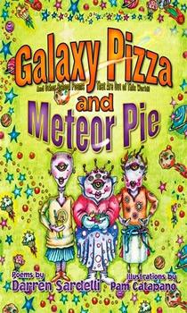 Galazy Pizza and Meteor Pie by Award-winning Author Darren Sardelli