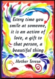 Every time you smile - Mother Teresa