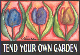 Tend Your Own Garden magnet