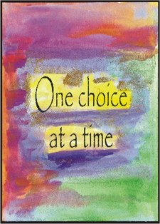 One choice at a time 5x7 poster by Raphaella Vaisseau