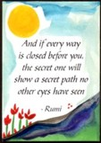 If every way is closed - Rumi