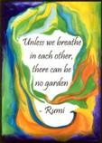 Unless we breathe - Rumi