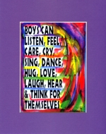 Boys can  ... 8x10 matted quote
