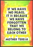 If we have no peace - Mother Teresa