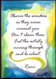 Observe the wonder - Rumi