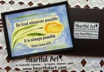 Dalai Lama kindness magnet by Raphaella Vaisseau - heartfulart.com