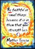 Be faithful - Mother Teresa