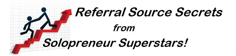 Referral Source Secrets from Solopreneur Superstars