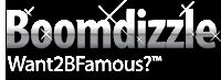 Boomdizzle. Want2BFamous