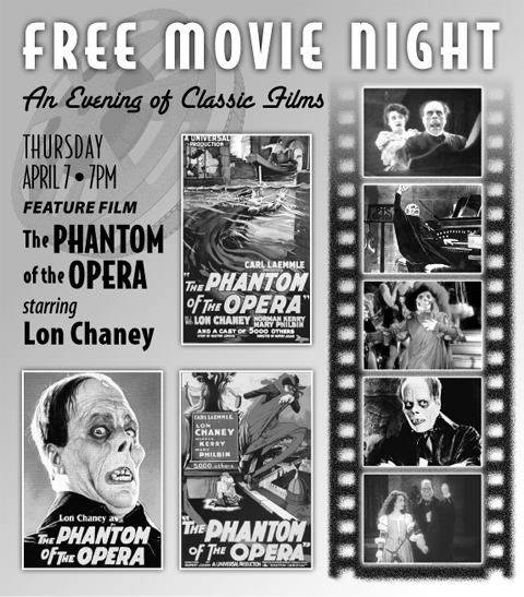 Free Movie Night featuring The Phantom of the Opera on April 7.