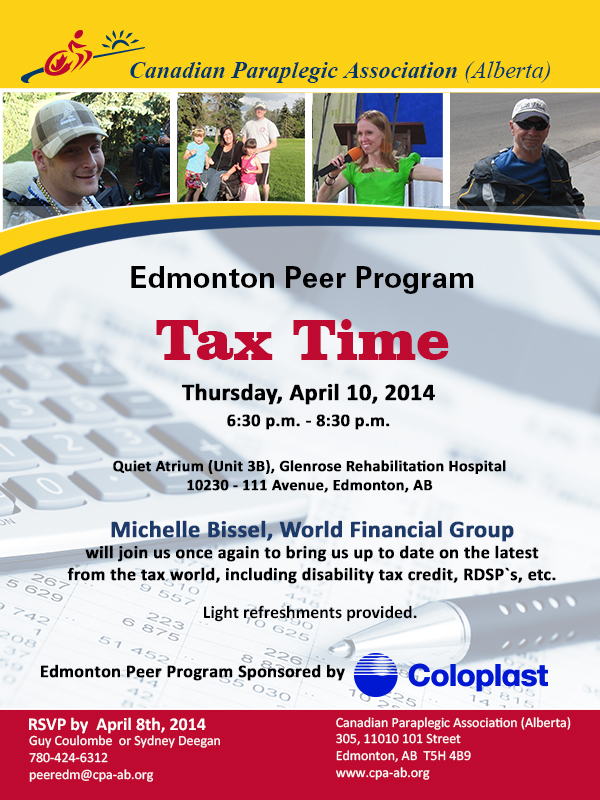 Tax Time Peer Event, April 10th, Quiet Atrium at Glenrose Rehab. Hospital, 6:30 - 8:30 p.m., Contact Guy or Sydney at 780-424-6312.