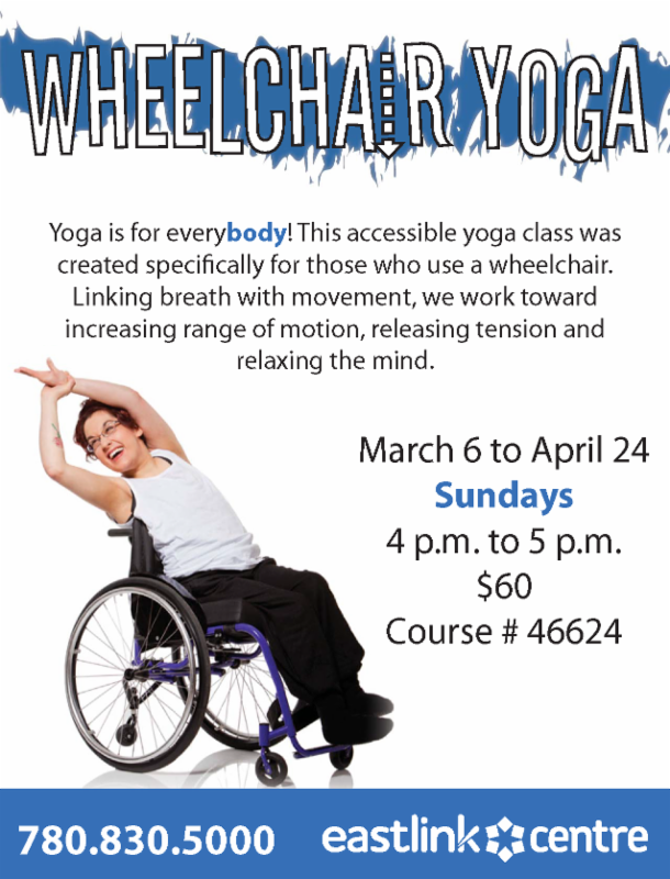 Wheelchair Yoga - March 6 to April 24th at the eastlink centre
