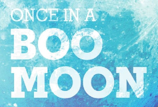 once in a boo moon
