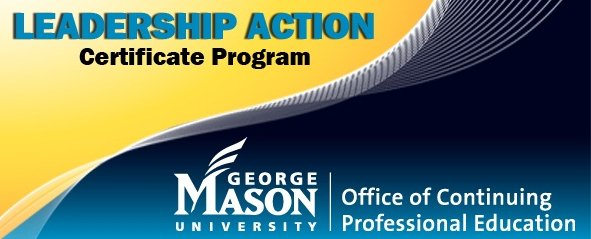 George Mason University Leadership Action Certificate Program