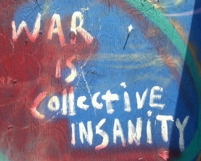 War is collective insansity