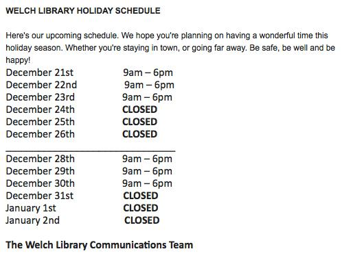 Welch Library Holiday Schedule