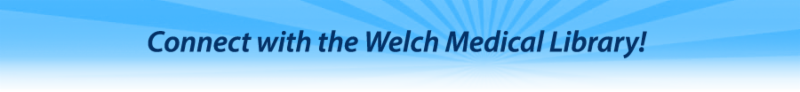 Connect with the Welch Medical Library!