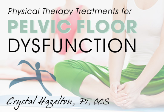 Physical Therapy Treatments for Pelvic Floor Dysfunction