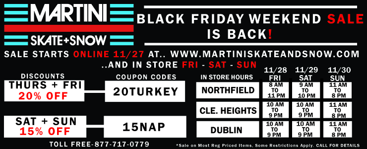 Martini SkateandSnow Black Friday Weekend / Anniversary SALE Starts Now!