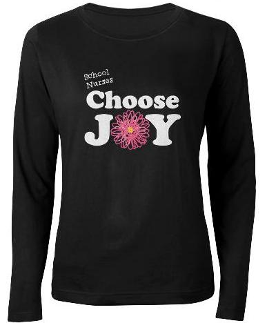 long sleeve School Nurses Choose Joy tee